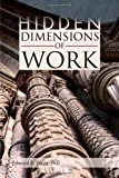 Hidden Dimensions of Work, Edward B. Davis, 1462853226
