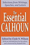The Essential Calhoun: Selections from Writings, Speeches, and Letters (Library of Conservative Thought)