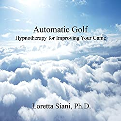 Automatic Golf: Hypnotherapy for Improving Your Game