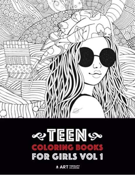 - Teen Coloring Books For Girls: Vol 1: Detailed Drawings For Older Girls &  Teenagers; Fun Creative Arts & Craft Teen Activity, Zendoodle, Relaxing  Mindfulness, Relaxation & Stress Relief: Art Therapy Coloring:
