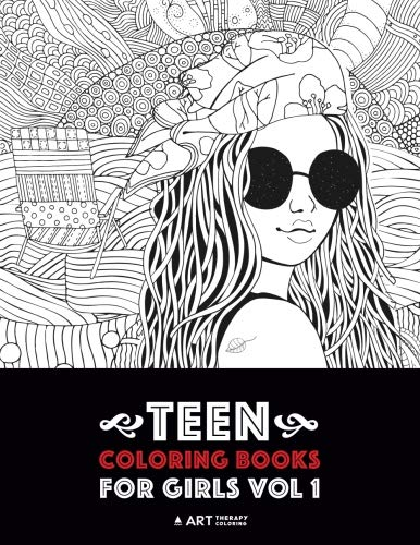 Teen Coloring Books For Girls: Vol 1: Detailed Drawings for Older Girls & Teenagers; Fun Creative Arts & Craft Teen Activity, Zendoodle, Relaxing ... Mindfulness, Relaxation & Stress Relief