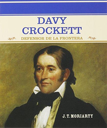 Davy Crockett: Defensor de La Frontera (Grandes Personajes en la Historia de los Estados Unidos) (Spanish Edition)