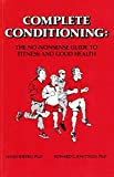 img - for Complete Conditioning: The No-Nonsense Guide to Fitness and Good Health book / textbook / text book