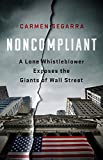 img - for Noncompliant: A Lone Whistleblower Exposes the Giants of Wall Street book / textbook / text book