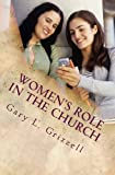 Women's Role in the Church, Gary Grizzell, 1492753963