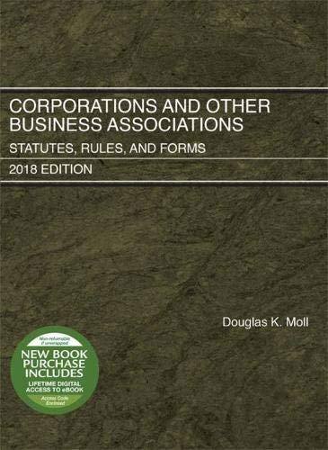 Corporations and Other Business Associations, Statutes, Rules, and Forms, 2018 Edition (Selected Statutes) (Law Of Corporations And Other Business Organizations)
