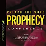 Preach the Word Prophecy Conference | Greg Laurie,Joel C. Rosenberg,Tim F. LaHaye,William G. Boykin,Mosab Hassan Yousef,Skip Heitzig