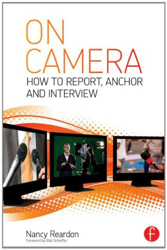 On Camera: How To Report, Anchor & Interview by Brand: Focal Press