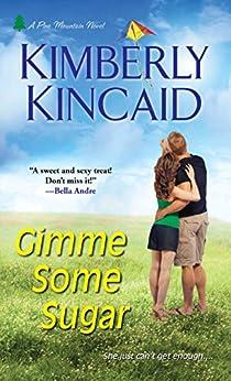 Gimme Some Sugar (Pine Mountain Book 2) by [Kincaid, Kimberly]