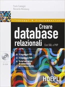 Creare database relazionali. Con SQL e PHP
