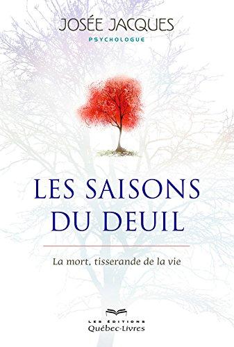 Les Saisons Du Deuil 4e Edition Pdf De Josee Jacques