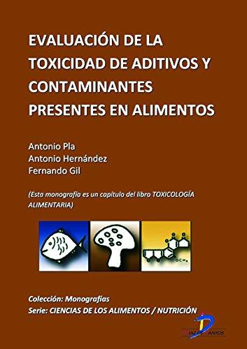 Descargar Libro Evaluación De La Toxicidad De Aditivos Y Contaminantes Presentes En Los Alimentos Antonio Pla Martínez
