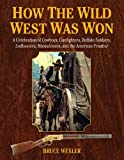 How the Wild West Was Won, Bruce Wexler, 1628736542