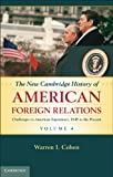 The New Cambridge History of American Foreign Relations (Volume 4), Warren I. Cohen, 0521763622