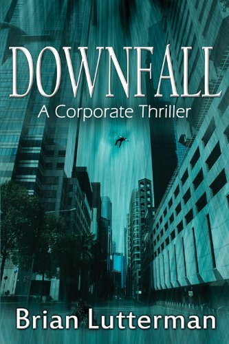 Downfall by Brian Lutterman (2014-05-01)