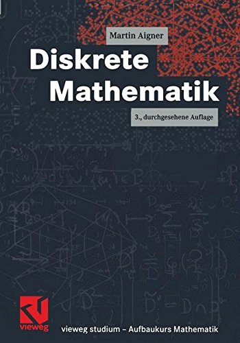 Vieweg Studium, Bd. 68: Aufbaukurs Mathematik - Diskrete Mathematik