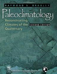 Paleoclimatology, Volume 68, Second Edition: Reconstructing Climates of the Quaternary (International Geophysics)