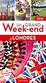 Un grand week-end à Londres 2016 par Guide Un Grand Week-end