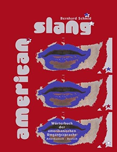 American Slang. Wörterbuch der amerikanischen Umgangssprache Amerikanisch - Deutsch