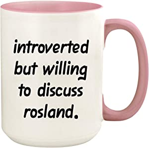 Introverted But Willing To Discuss Rosland - 15oz Ceramic White Coffee Mug Cup, Pink