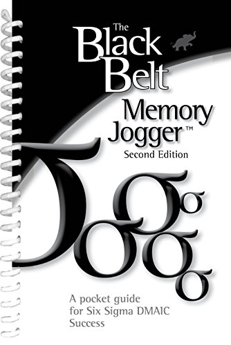 The Black Belt Memory Jogger - Second Edition: A pocket Guide for Six Sigma DMAIC success