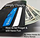 img - for Simply Cheaply: How to be Frugal and Still Have Fun book / textbook / text book