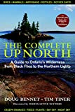 The Complete Up North: A Guide to Ontario's Wilderness from Black Flies to the Northern Lights