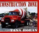Construction Zone, Tana Hoban, 0688122841