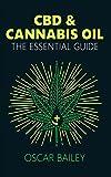 #7: CBD & Cannabis Oil: The Essential Guide