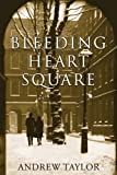 img - for Bleeding Heart Square by Andrew Taylor (2008-05-01) book / textbook / text book