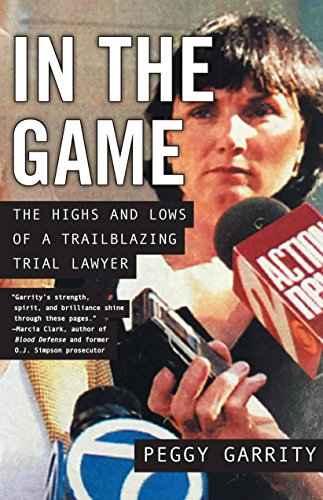 In the Game: The Highs and Lows of a Trailblazing Trial Lawyer cover
