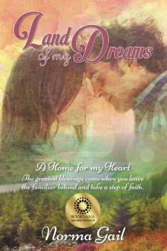 Book: Land of My Dreams - A Home for My Heart by Norma Gail