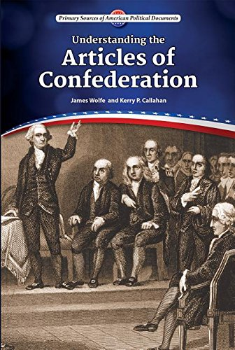 Understanding the Articles of Confederation (Primary Sources of American Political Documents)