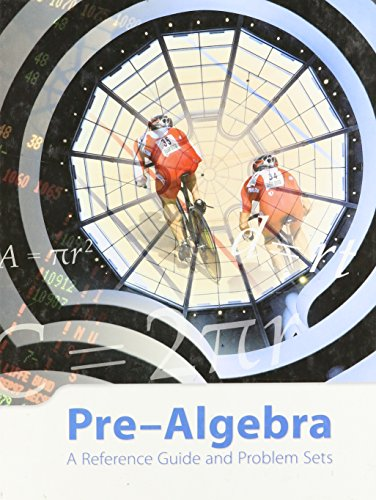 Pre-Algebra A Reference Guide and Problem Sets Student Edition by K12 Inc.; Thomas, Paul; Horton, Lee; Desmond, Mary Beck