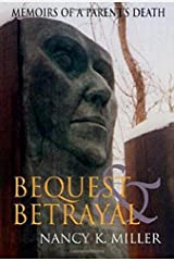 Bequest and Betrayal: Memoirs of a Parent's Death Paperback