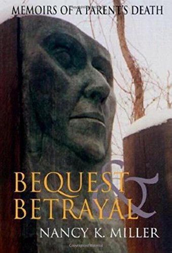 Bequest and Betrayal: Memoirs of a Parent's Death pdf