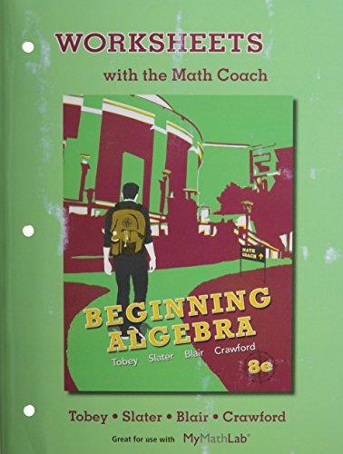 NEW MyMathLab with Pearson eText for Beginning Algebra  plus Worksheets with Math Coach -- Access Card Package (8th Edit