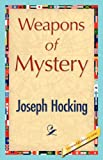 Weapons of Mystery, Joseph Hocking, 1421847477