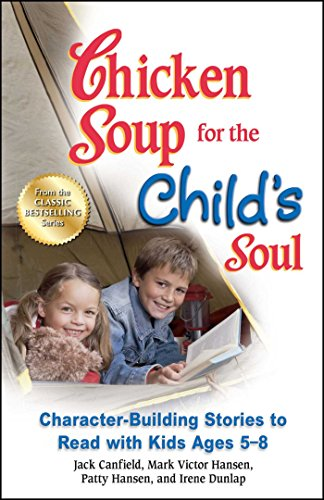 Chicken Soup for the Child's Soul: Character-Building Stories to Read with Kids Ages - Character Building Kids