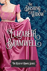The Dashing Widow: Book One in the Regency Romps Series