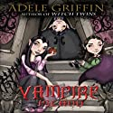 Vampire Island: A Vampire Island Story Audiobook by Adele Griffin Narrated by Cassandra Morris