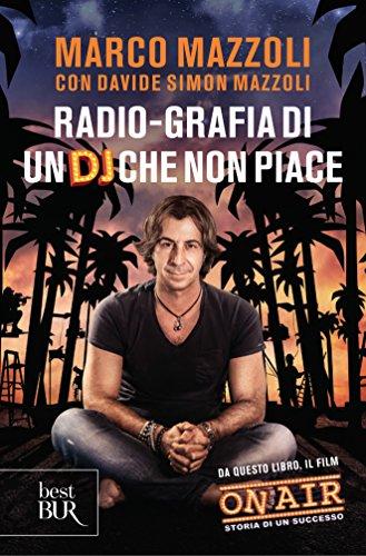 Radio-grafia di un DJ che non piace  por Marco Mazzoli,Davide Simon Mazzoli