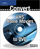 img - for Convert VHS Home Movies to DVD book / textbook / text book