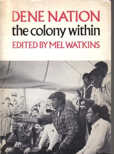 Dene Nation - the Colony Within