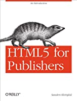HTML5 for Publishers Front Cover
