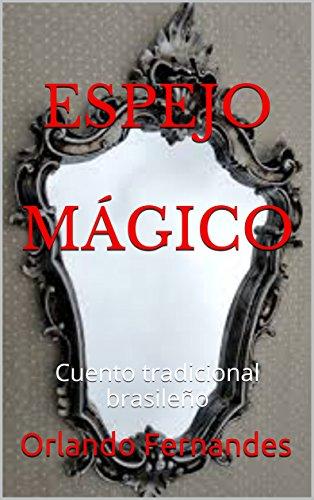 espejo-magico-cuento-tradicional-brasileno-spanish-edition