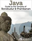 Java: Guide to Borobudur & Prambanan Temples (2017 Indonesia Travel Guide)