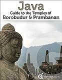 Java: Guide to Borobudur & Prambanan Temples (2019 Indonesia Travel Guide)