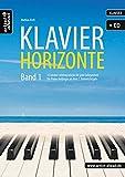 Klavier-Horizonte - Band 1: 15 leichte Lieblingsstücke für jede Gelegenheit - für Anfänger ab dem 2. Unterrichtsjahr (inkl. Audio-CD). Musiknoten für Piano.