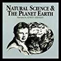 Natural Science and the Planet Earth Audiobook by Dr. Jack Sommer Narrated by Edwin Newman